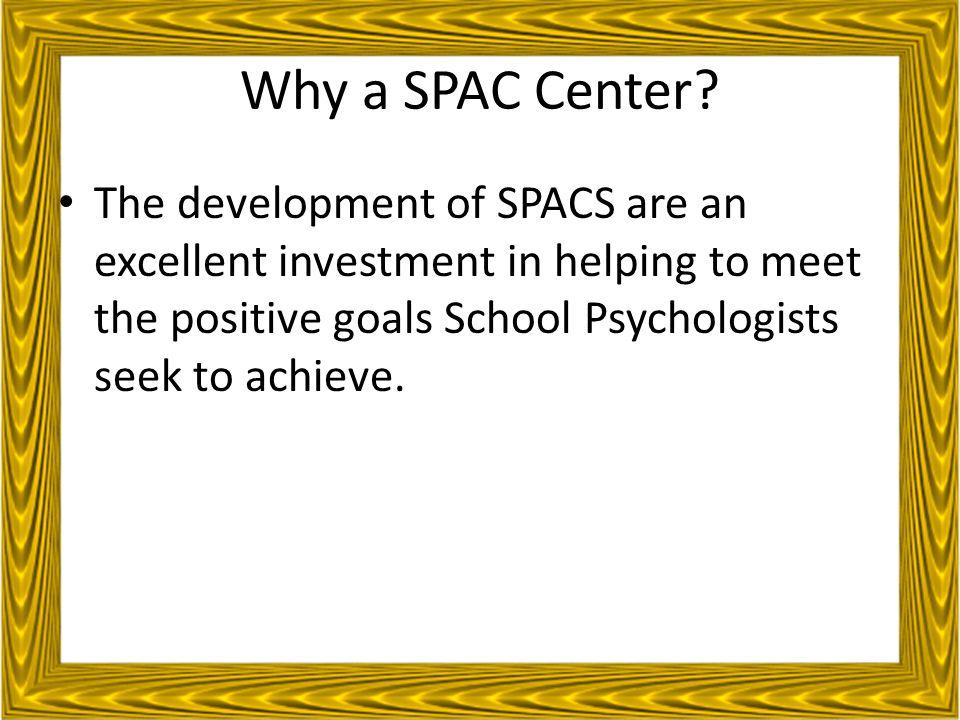 Why a SPAC Center.