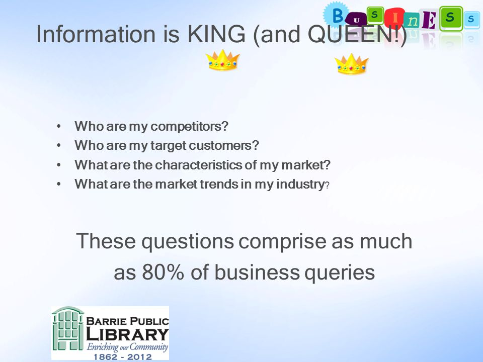 Information is KING (and QUEEN!) Who are my competitors.