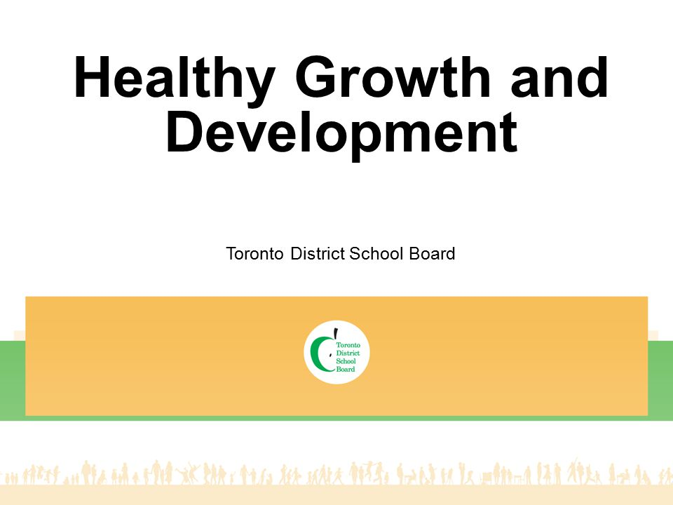 Healthy Growth and Development Toronto District School Board