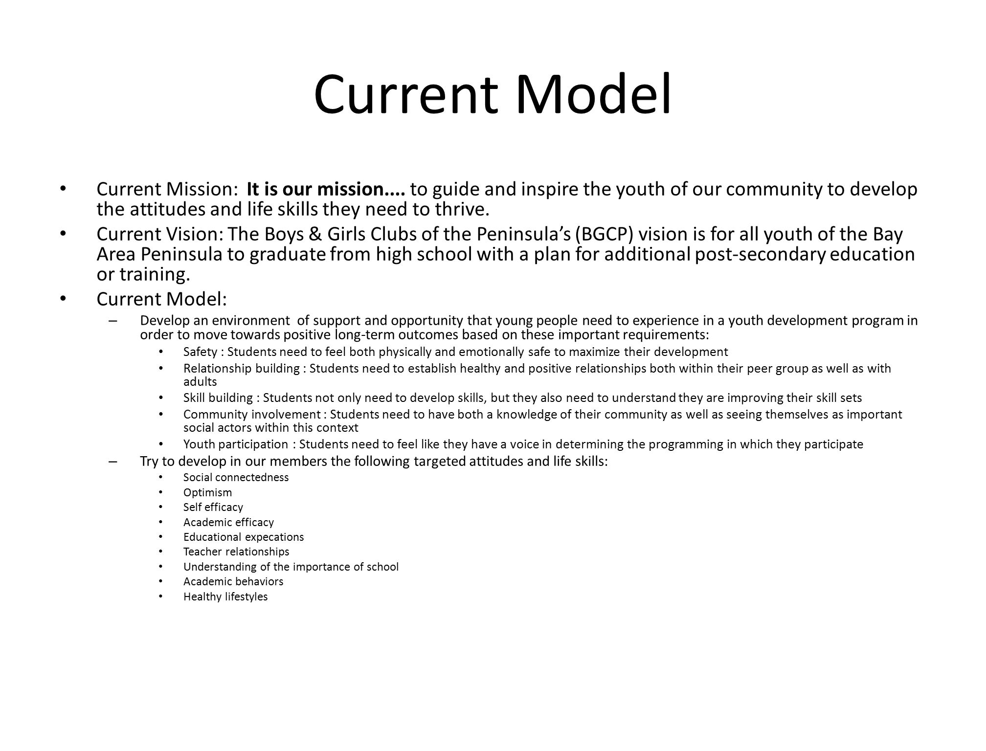 Current Model Current Mission: It is our mission.... to guide and inspire the youth of our community to develop the attitudes and life skills they nee