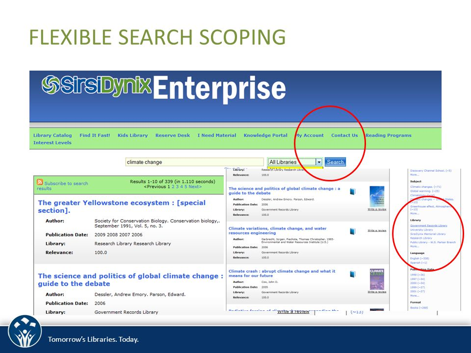 Tomorrow's Libraries. Today. FLEXIBLE SEARCH SCOPING