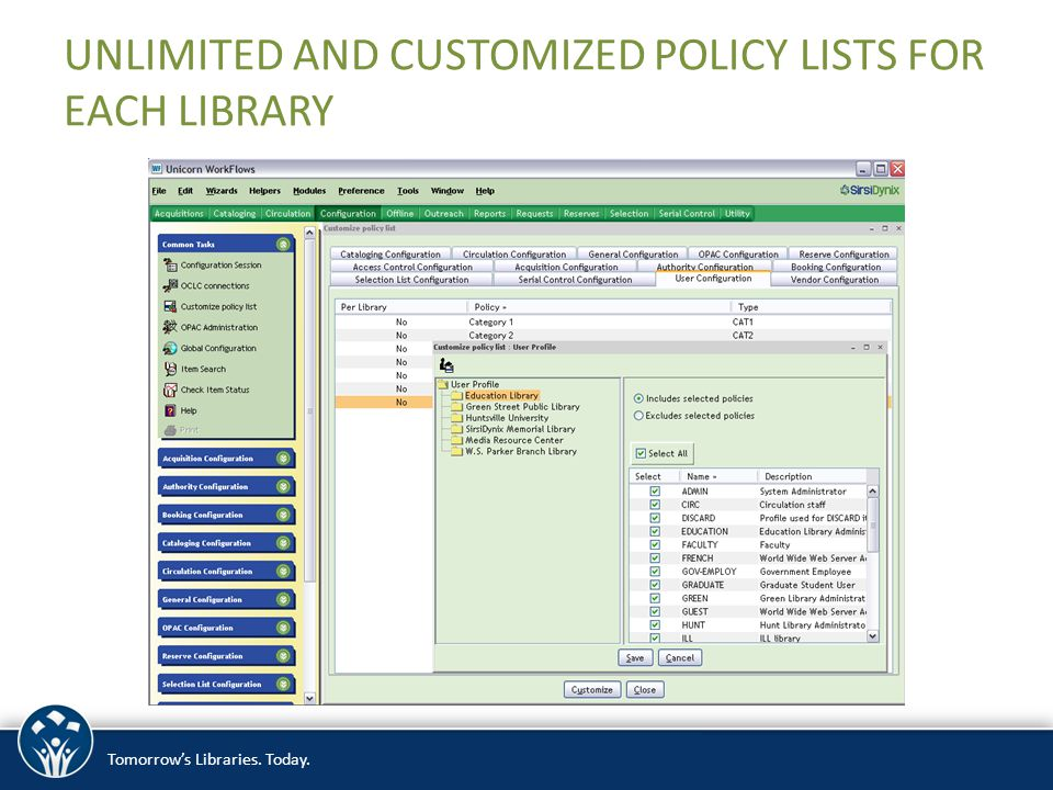 Tomorrow's Libraries. Today. UNLIMITED AND CUSTOMIZED POLICY LISTS FOR EACH LIBRARY