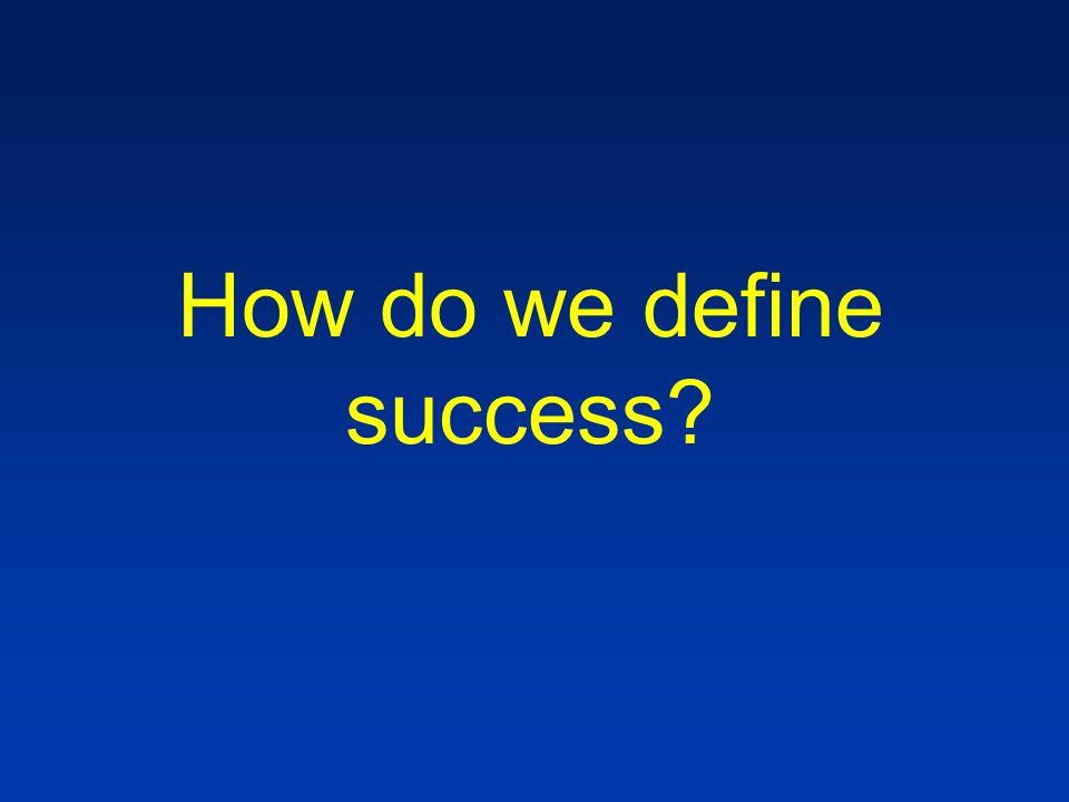 How do we define success