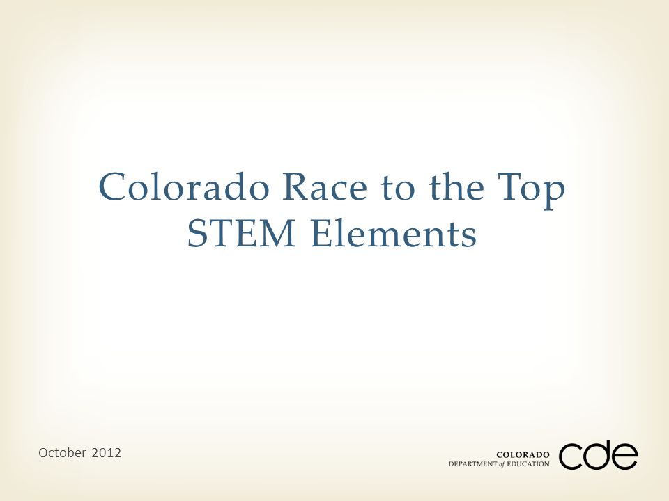 Colorado Race to the Top STEM Elements October 2012