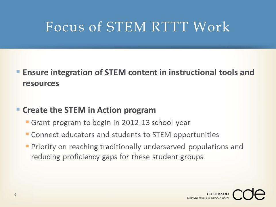  Ensure integration of STEM content in instructional tools and resources  Create the STEM in Action program  Grant program to begin in 2012-13 scho