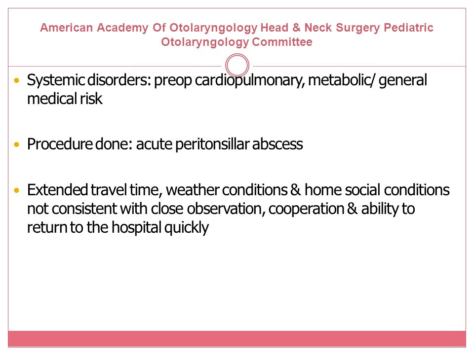 American Academy Of Otolaryngology Head & Neck Surgery Pediatric Otolaryngology Committee Systemic disorders: preop cardiopulmonary, metabolic/ genera