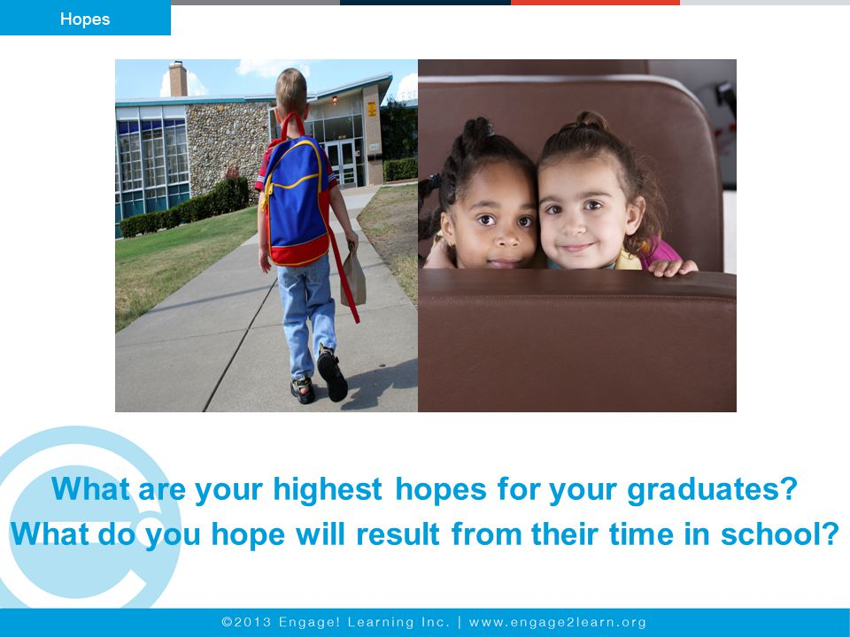 What are your highest hopes for your graduates.