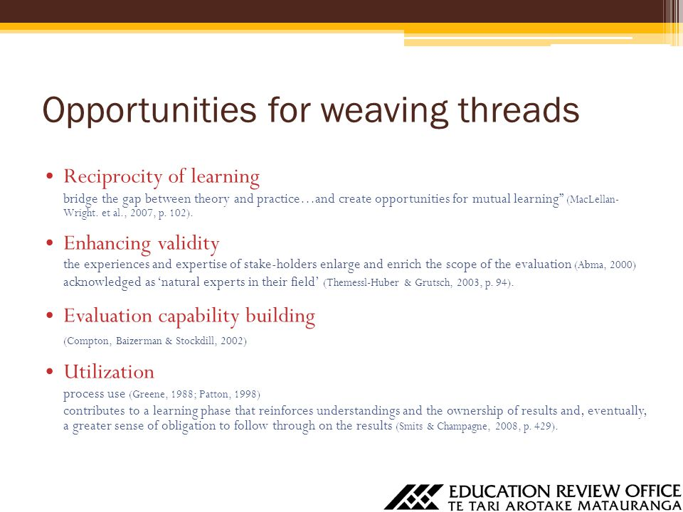 """Opportunities for weaving threads Reciprocity of learning bridge the gap between theory and practice…and create opportunities for mutual learning"""" (Ma"""