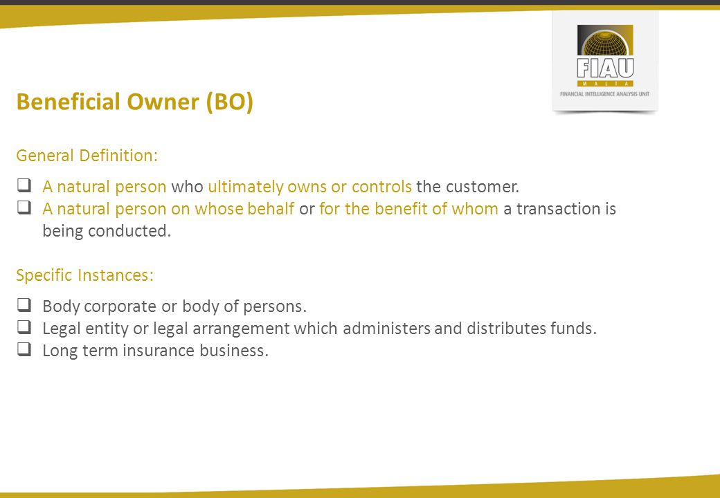 Beneficial Owner (BO) General Definition:  A natural person who ultimately owns or controls the customer.