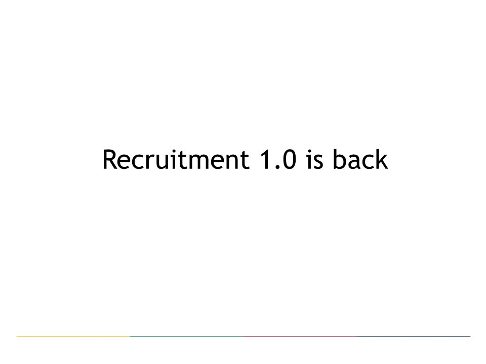 Recruitment 1.0 is back