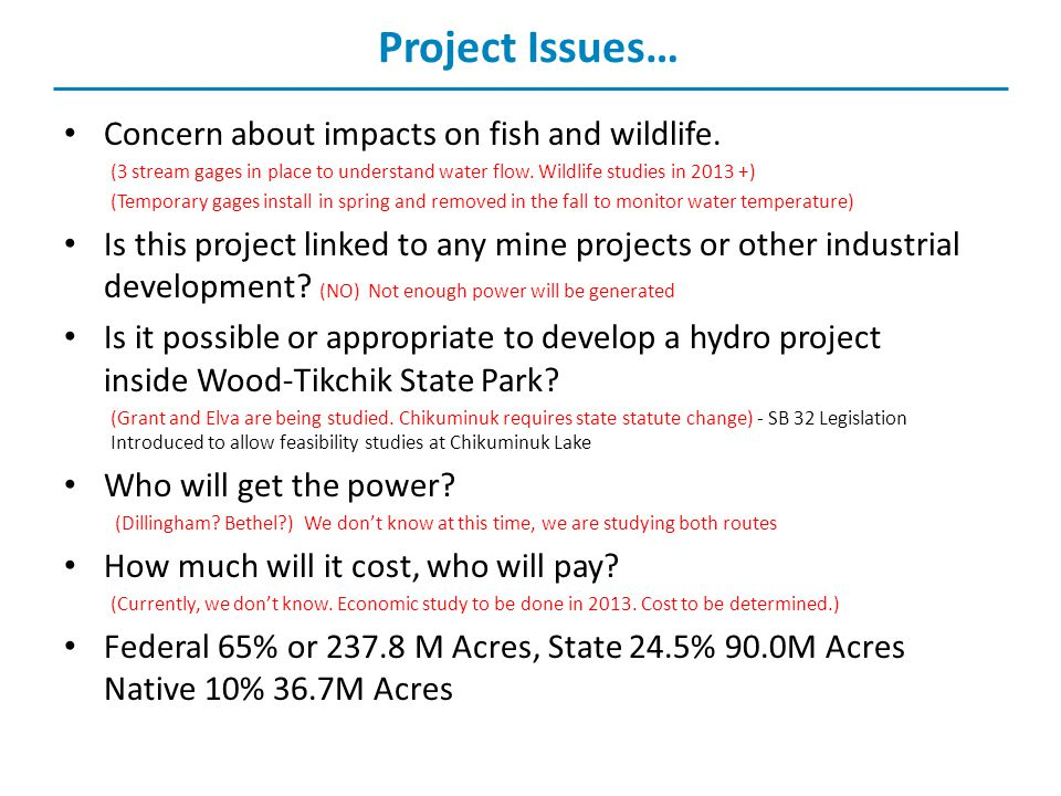 Project Issues… Concern about impacts on fish and wildlife.