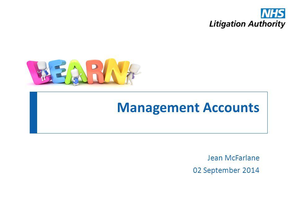 Management Accounts Debbie England Jean McFarlane 02 September 2014
