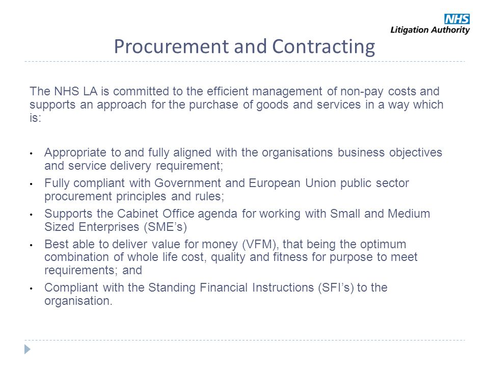 Procurement and Contracting The NHS LA is committed to the efficient management of non-pay costs and supports an approach for the purchase of goods an