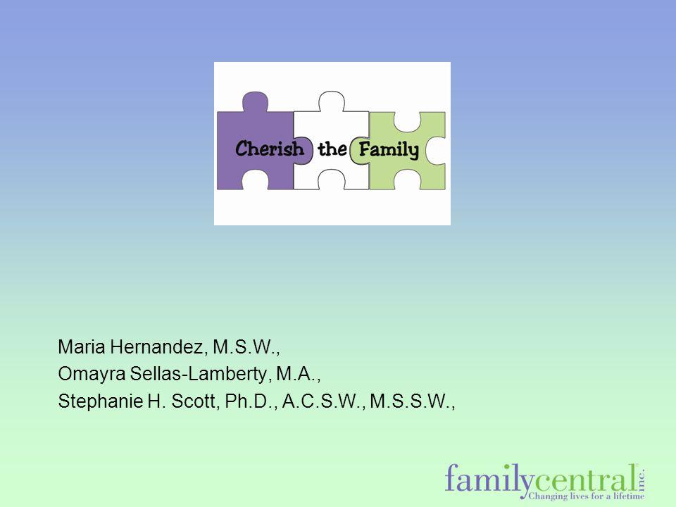 Maria Hernandez, M.S.W., Omayra Sellas-Lamberty, M.A., Stephanie H.