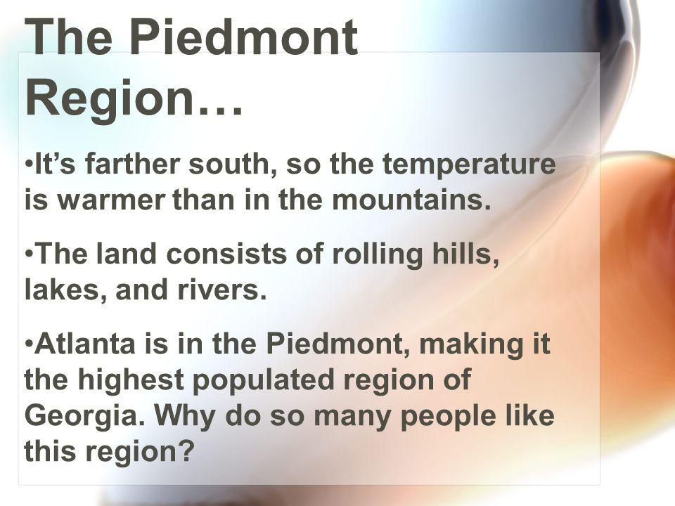 The Piedmont Region…