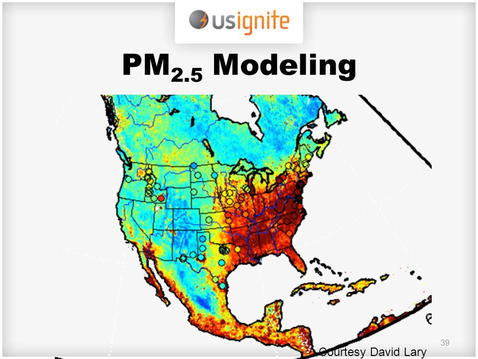 PM 2.5 Modeling 39 Courtesy David Lary