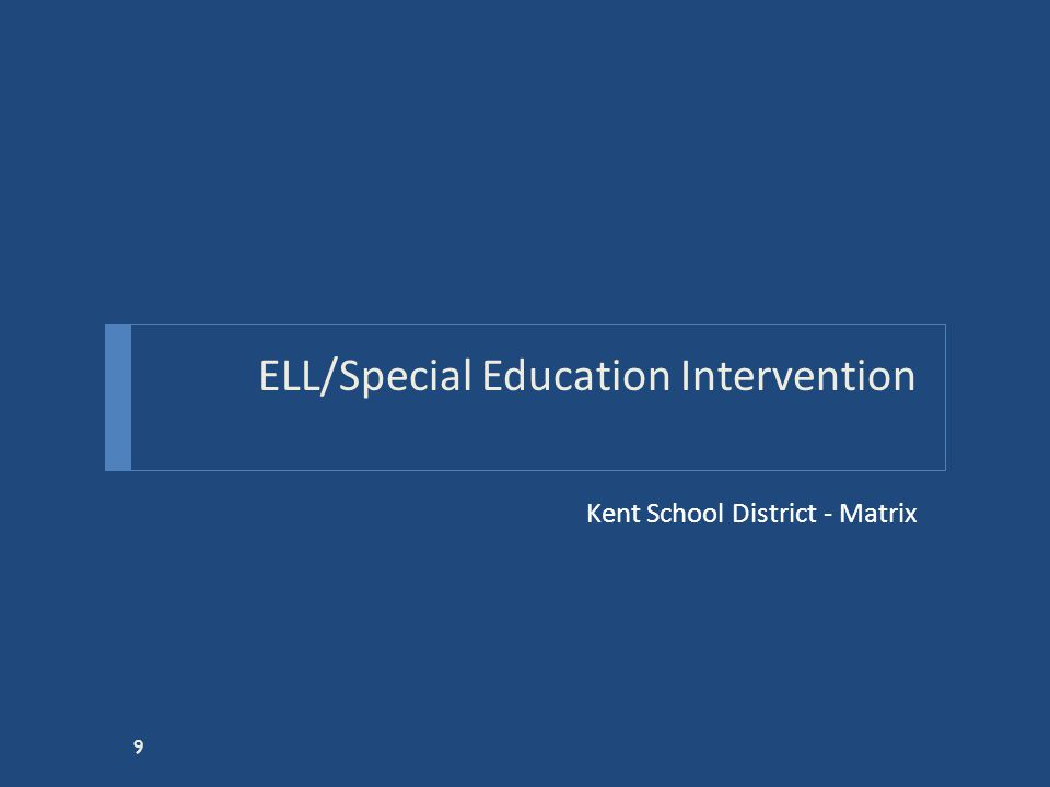 ELL/Special Education Intervention Kent School District - Matrix 9