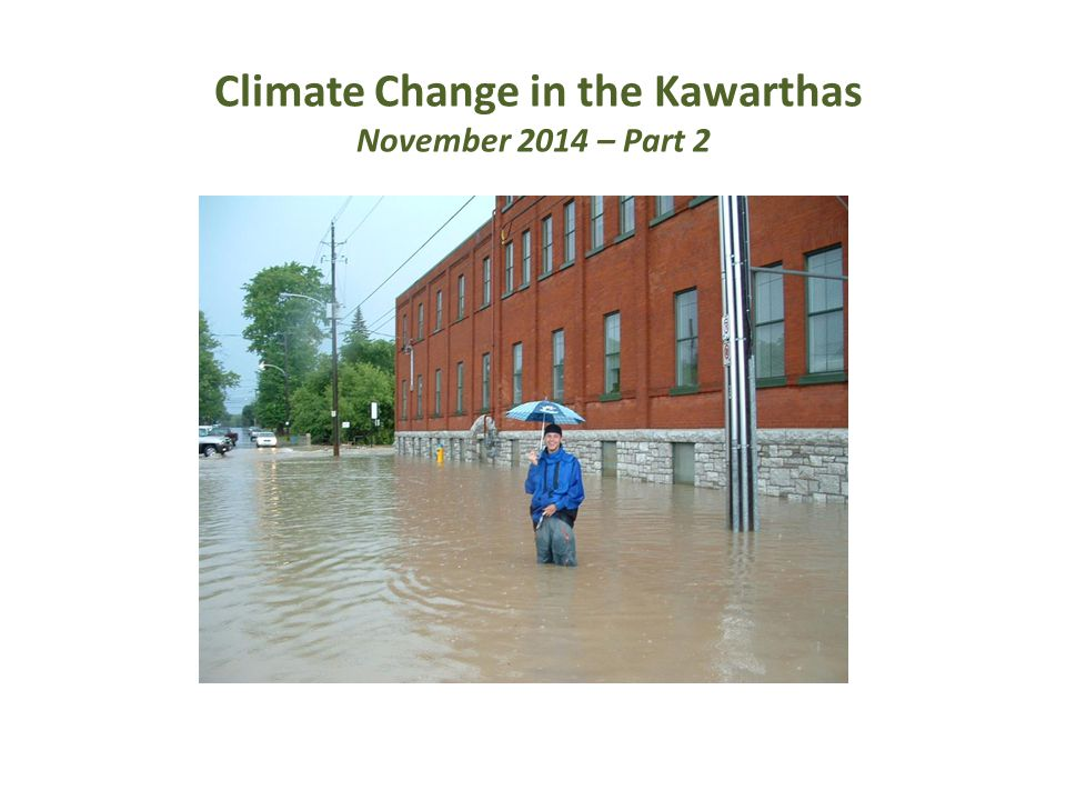 Climate Change in the Kawarthas November 2014 – Part 2