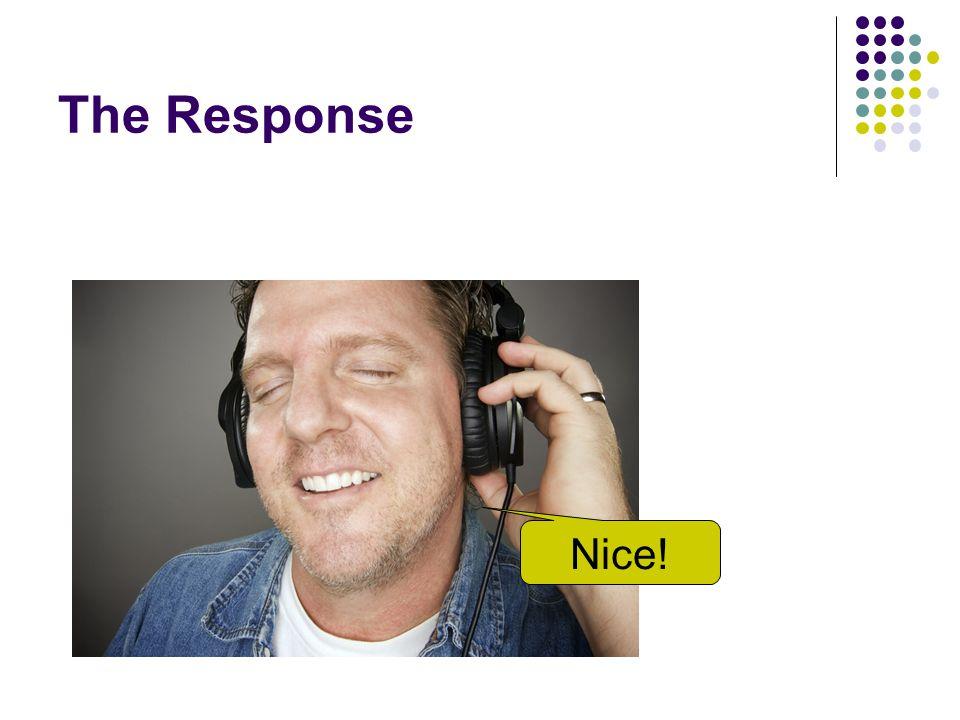 The Response Nice!
