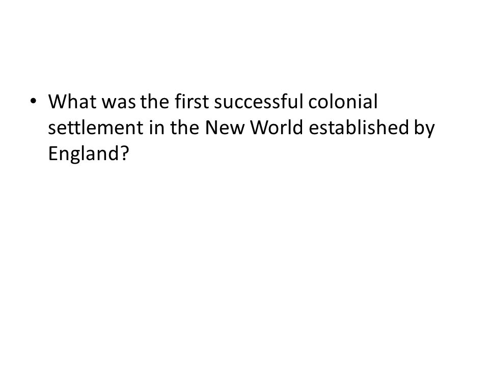 What was the first successful colonial settlement in the New World established by England?