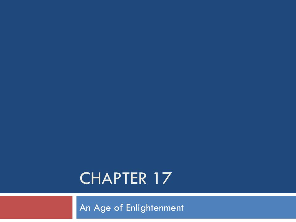 CHAPTER 17 An Age of Enlightenment