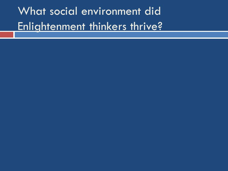 What social environment did Enlightenment thinkers thrive