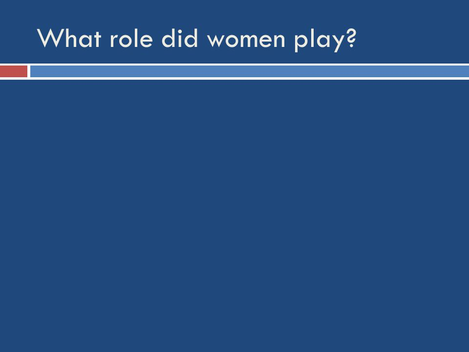 What role did women play