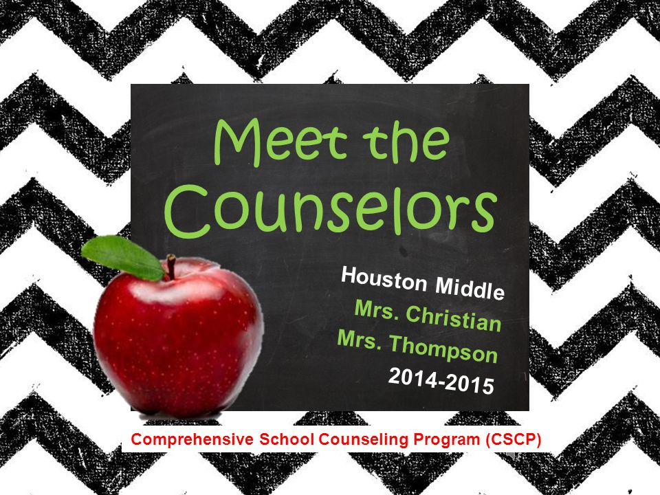 Comprehensive School Counseling Program (CSCP) Houston Middle Mrs.