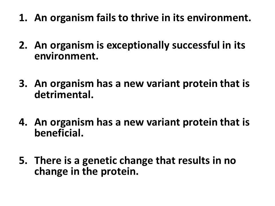 1.An organism fails to thrive in its environment.
