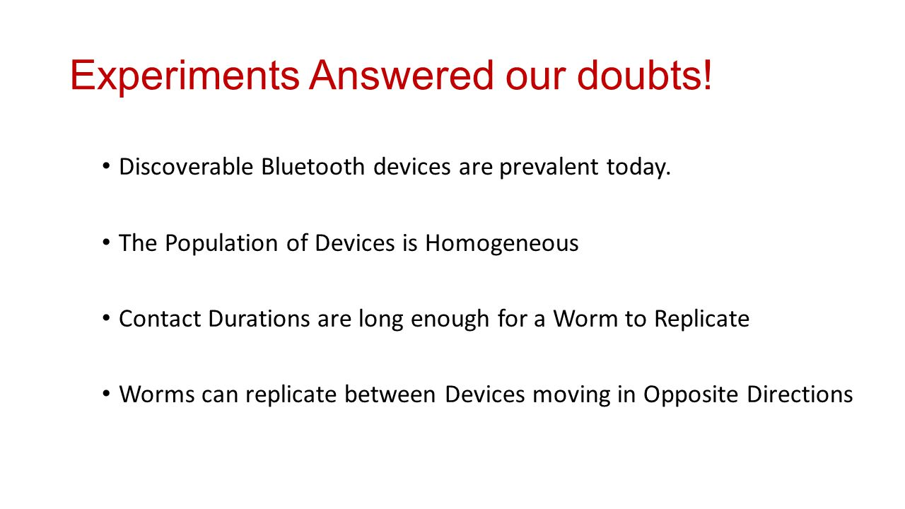 Experiments Answered our doubts. Discoverable Bluetooth devices are prevalent today.