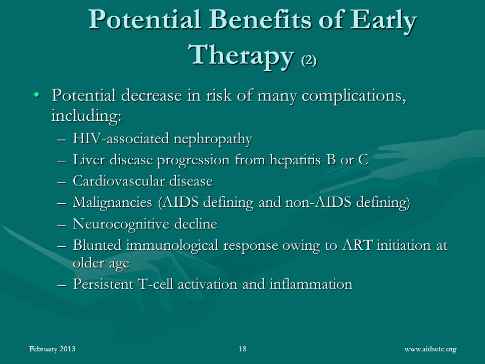 Potential Benefits of Early Therapy (2) Potential decrease in risk of many complications, including:Potential decrease in risk of many complications,