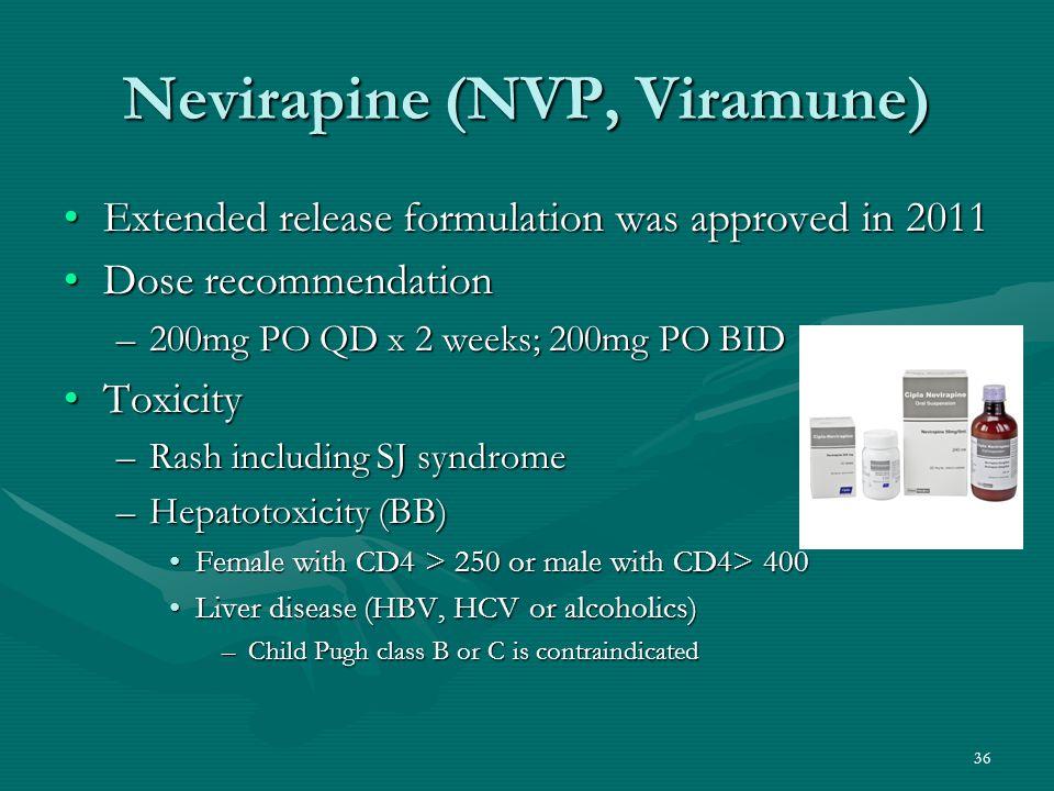 Nevirapine (NVP, Viramune) Extended release formulation was approved in 2011Extended release formulation was approved in 2011 Dose recommendationDose