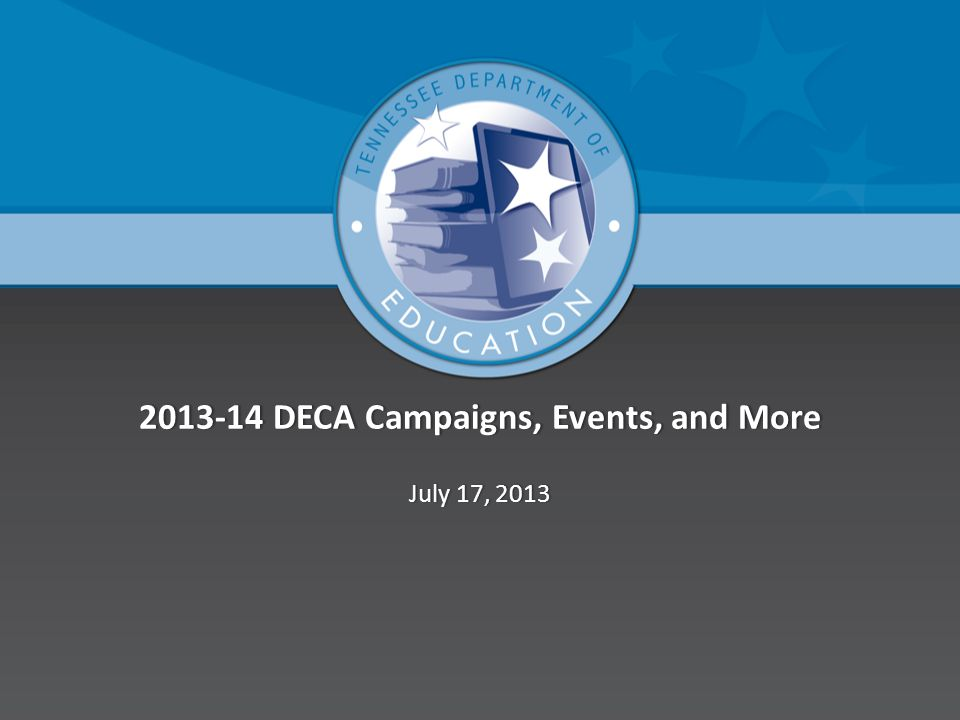 2013-14 DECA Campaigns, Events, and More2013-14 DECA Campaigns, Events, and More July 17, 2013July 17, 2013