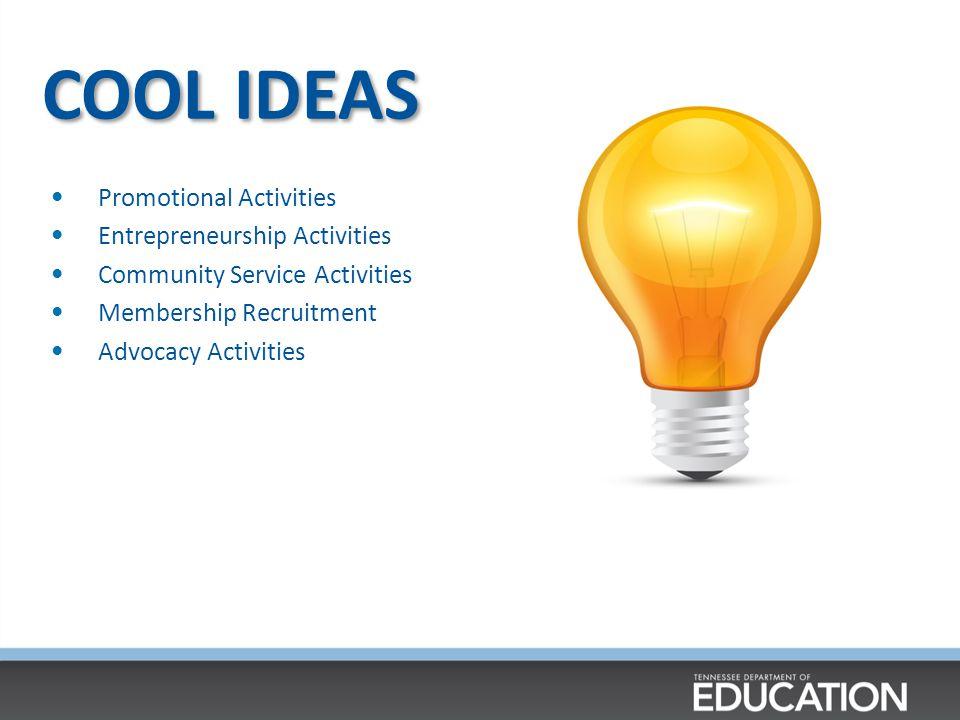 COOL IDEAS Promotional Activities Entrepreneurship Activities Community Service Activities Membership Recruitment Advocacy Activities