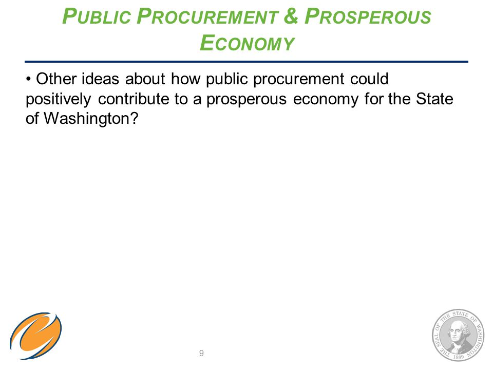 P UBLIC P ROCUREMENT & P ROSPEROUS E CONOMY Other ideas about how public procurement could positively contribute to a prosperous economy for the State of Washington.