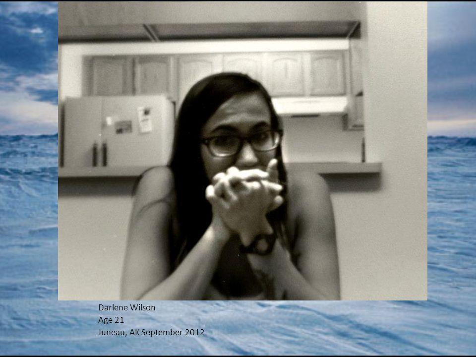 Darlene Wilson Age 21 Juneau, AK September 2012