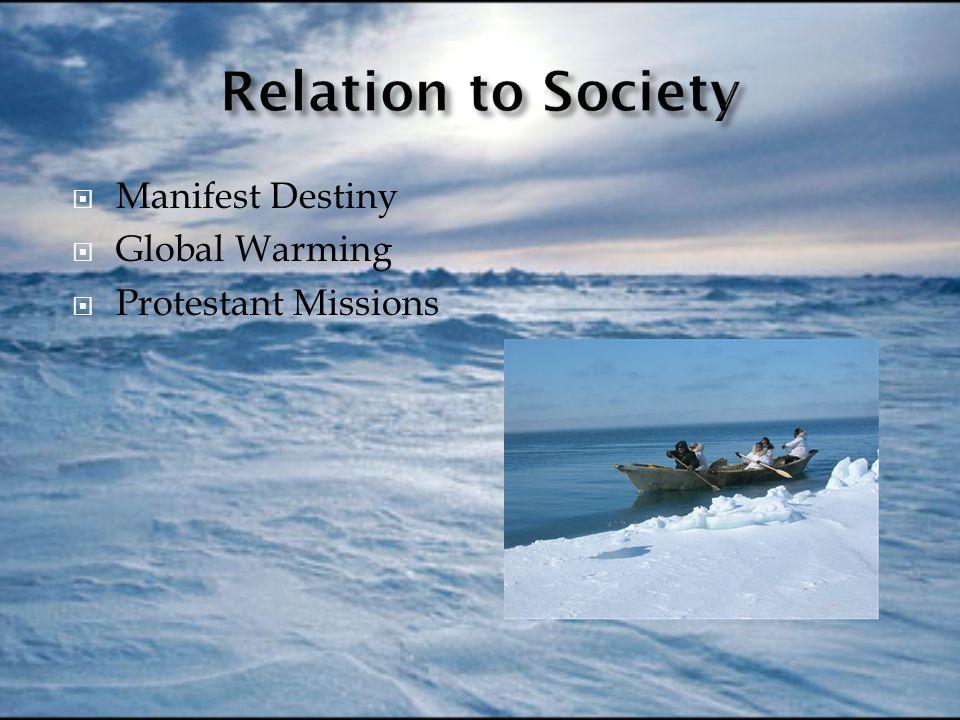  Manifest Destiny  Global Warming  Protestant Missions
