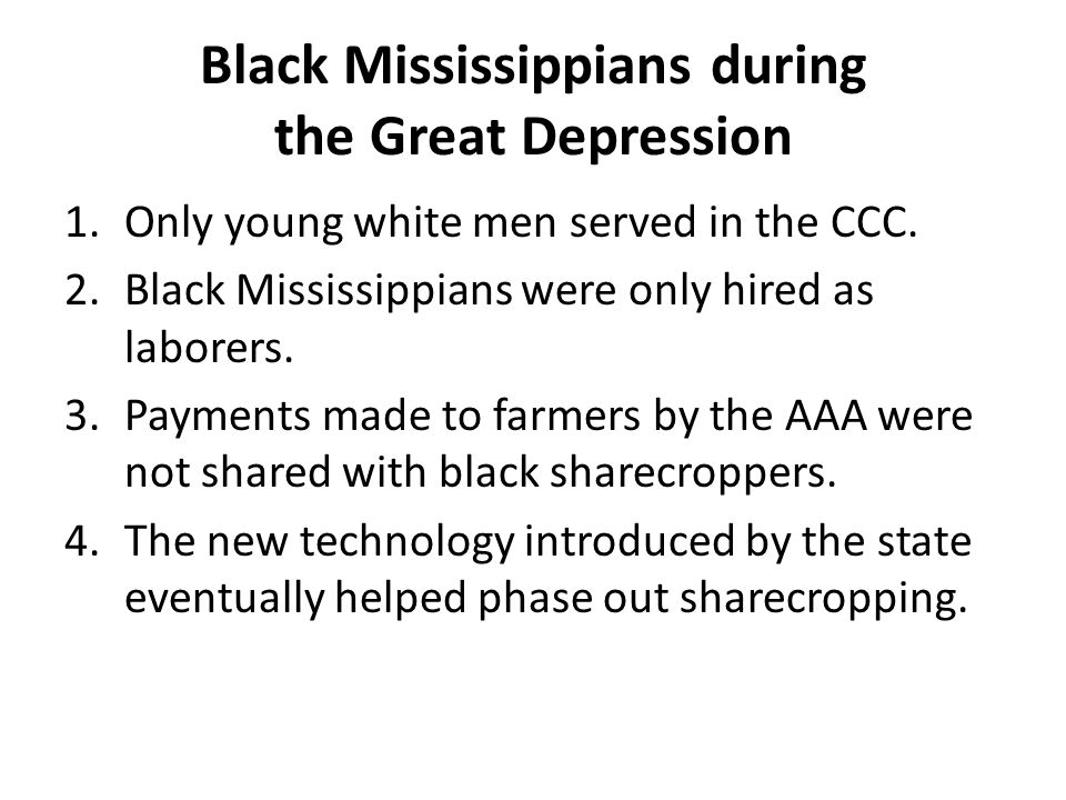 Black Mississippians during the Great Depression 1.Only young white men served in the CCC.