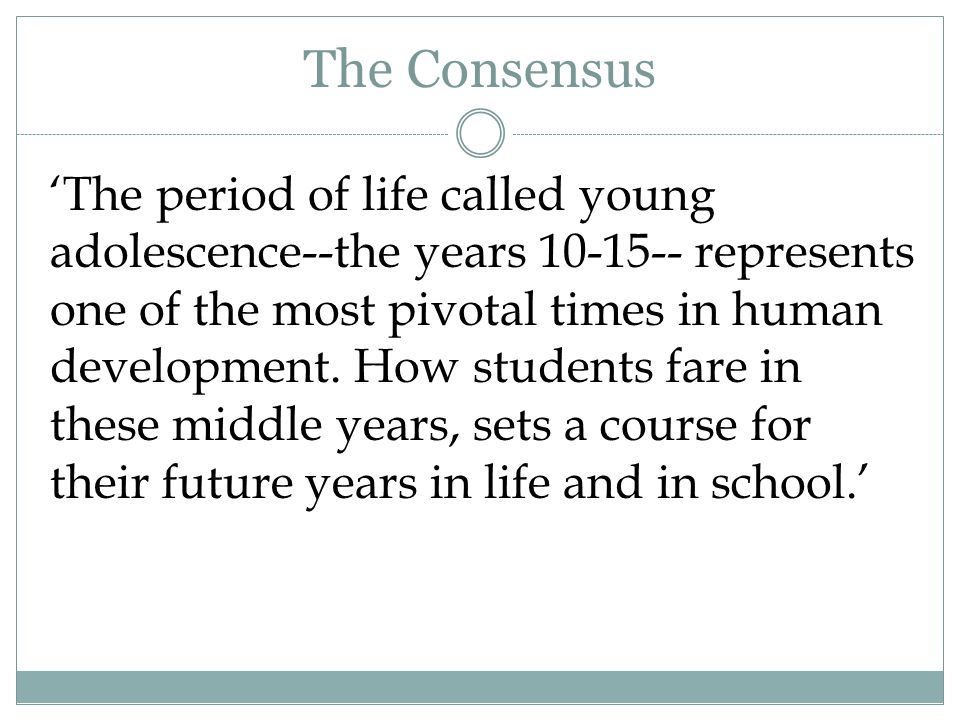 THE4TENATIOUS TRUTHS 1. YOUNG ADOLESCENTS ARE DEVELOPMENTALLY UNIQUE.