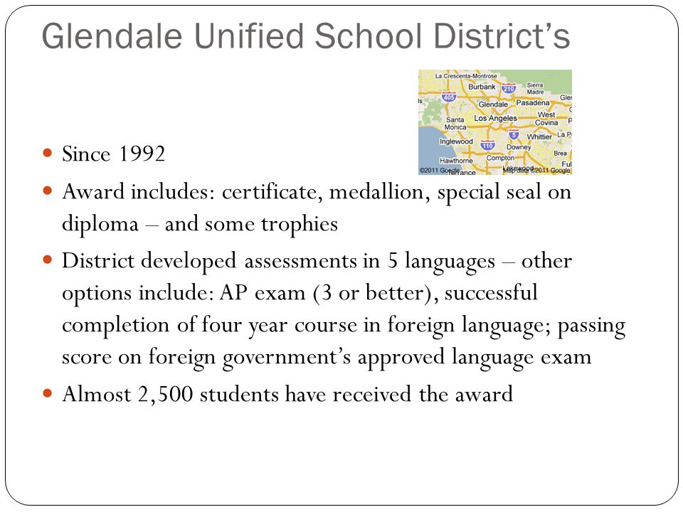 Glendale Unified School District's Since 1992 Award includes: certificate, medallion, special seal on diploma – and some trophies District developed a
