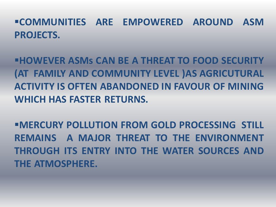  COMMUNITIES ARE EMPOWERED AROUND ASM PROJECTS.
