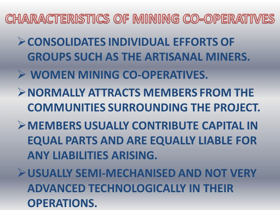  CONSOLIDATES INDIVIDUAL EFFORTS OF GROUPS SUCH AS THE ARTISANAL MINERS.