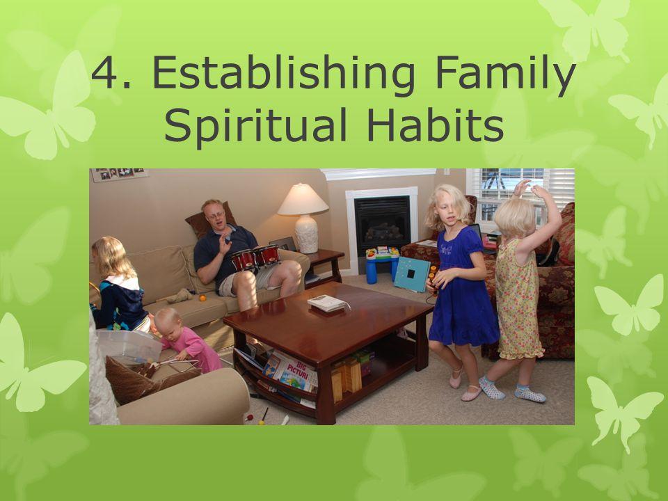 4. Establishing Family Spiritual Habits