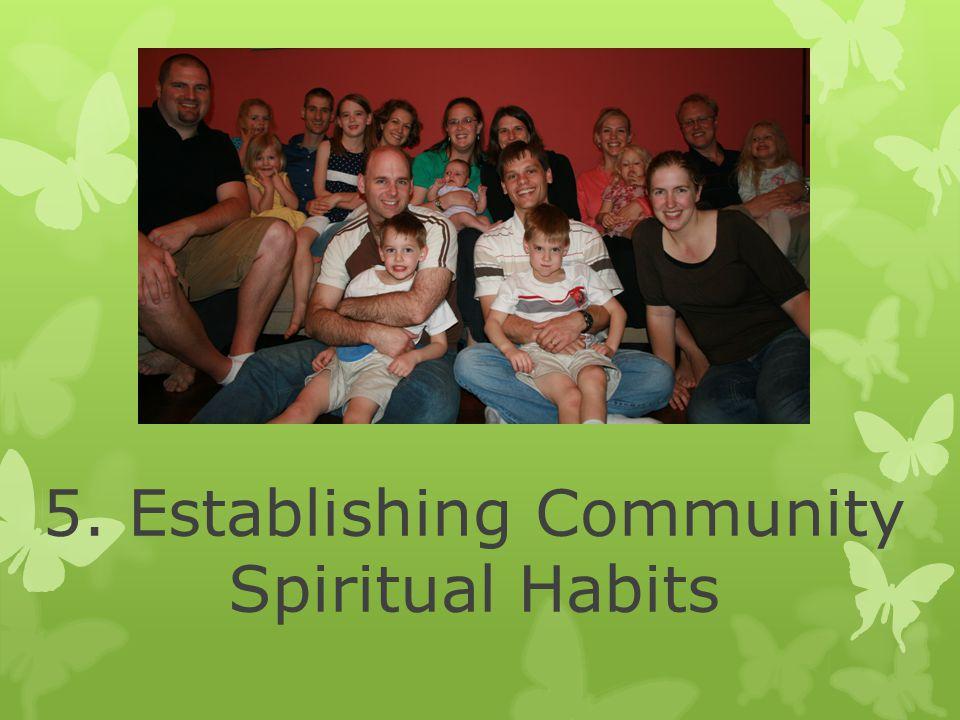 5. Establishing Community Spiritual Habits
