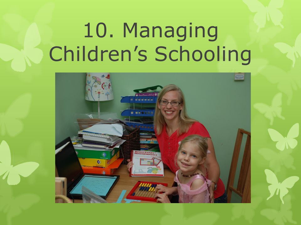 10. Managing Children's Schooling