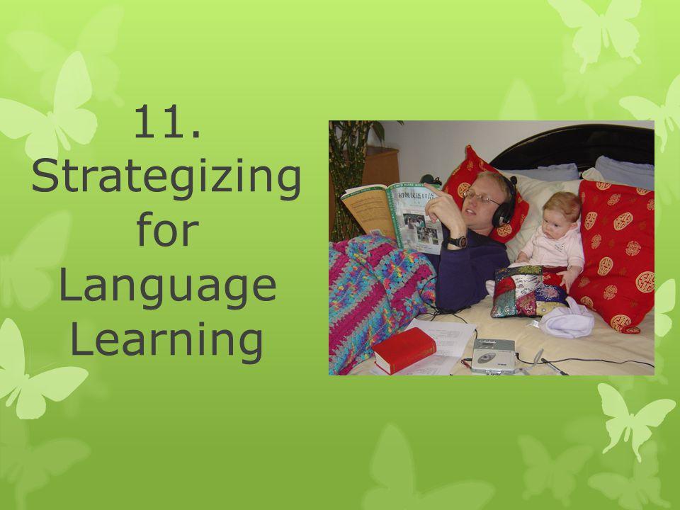 11. Strategizing for Language Learning