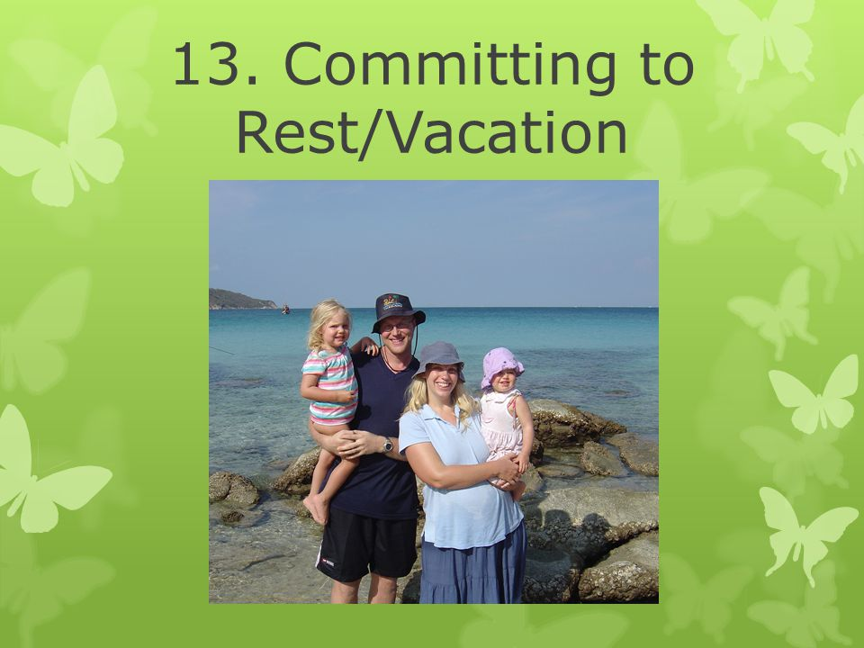 13. Committing to Rest/Vacation