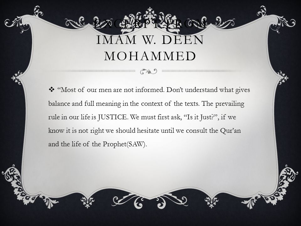 EXCERPT FROM IMAM W. DEEN MOHAMMED  Most of our men are not informed.