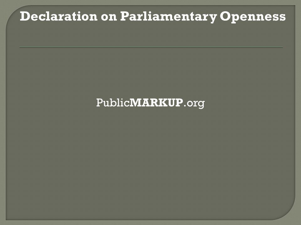 PublicMARKUP.org Declaration on Parliamentary Openness