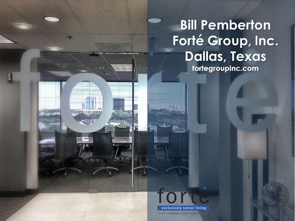 Bill Pemberton Forté Group, Inc. Dallas, Texas fortegroupinc.com
